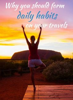 Why You Should Form Daily Habits on Your Travels