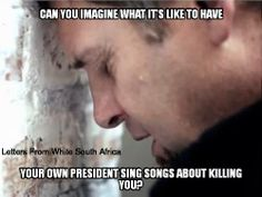 """Over 70,000 whites have been murdered in South Africa since power was handed to the ANC. Over 5,000 farmers have been murdered. Many of these killings involve hideous torture. An old terrorist chant of the ANC is: """"Shoot the farmer! Kill the Boer!"""" This song has been sung in recent times even by President Jacob Zuma. - See more at: http://americanfreepress.net/70000-whites-murdered-in-modern-south-africa-obamas-african-legacy/#sthash.vYQ4zXYx.dpuf"""