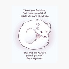 """""""""""I Know You Feel Alone"""" Arctic Fox"""" Photographic Print by thelatestkate Inspirational Animal Quotes, Cute Animal Quotes, Cute Quotes, Happy Thoughts, Positive Thoughts, Positive Quotes, Cute Animal Drawings, Cute Drawings, Online Comics"""