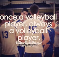 Once a volleyball player always a volleyball player