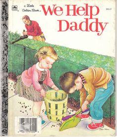 We Help Daddy Little Golden Book, Eloise Wilkin. Sweet memories.