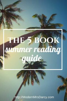 The 5 book summer reading guide. Just 5 books--the best of the best--because the hardest part is figuring out what to read next! #freebie