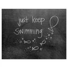 Just Keep Swimming (Or PINNING ... LOL) Quote #fish #swimming #quote #sign