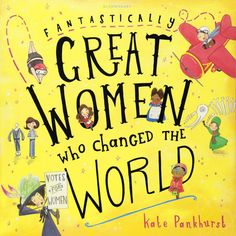 Booktopia has Fantastically Great Women Who Changed the World by Kate Pankhurst. Buy a discounted Paperback of Fantastically Great Women Who Changed the World online from Australia's leading online bookstore. Rosa Parks, We Are The World, Change The World, Emmeline Pankhurst, Good Night Story, Children's Book Awards, Amelia Earhart, Book People, Great Women