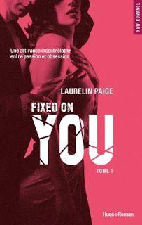 Lire c'est refuser de mourir: Fixed, Tome 1 : Fixed on You de Laurelin Paige  Une lecture passionnante et captivante.