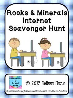 Rocks and Minerals Internet Scavenger Hunt - Common Core and So Much More - TeachersPayTeachers.com