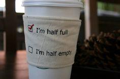 Opptimist/pessimist cup cozy by sewtara on Etsy, $12.00