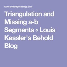 Triangulation and Missing a-b Segments « Louis Kessler's Behold Blog