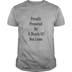 proudly_protected_by_a_bunch_of_sea_lion T-Shirts  #gift #ideas #Popular #Everything #Videos #Shop #Animals #pets #Architecture #Art #Cars #motorcycles #Celebrities #DIY #crafts #Design #Education #Entertainment #Food #drink #Gardening #Geek #Hair #beauty #Health #fitness #History #Holidays #events #Home decor #Humor #Illustrations #posters #Kids #parenting #Men #Outdoors #Photography #Products #Quotes #Science #nature #Sports #Tattoos #Technology #Travel #Weddings #Women