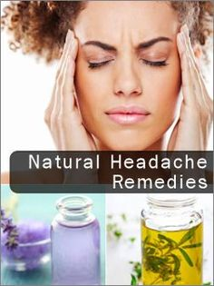 Natural headache remedie  Lemon balm, chamomile, ginger, peppermint herb added to any tea  Compress  Lavender, peppermint  pour 3 cups boiling water over 1tbs of either herb...soak cloth in mixture, wring out and place on forehead or where it aches