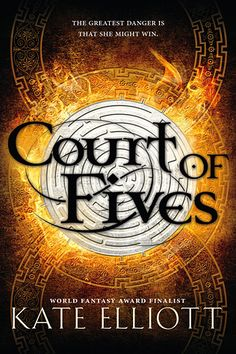 Cover Reveal: Court of Fives (Court of Fives #1) by Kate Elliott  -On sale August 18th 2015 by Little, Brown Books for Young Readers -In this imaginative escape into an enthralling new world, World Fantasy Award finalist Kate Elliott begins a new trilogy with her debut young adult novel, weaving an epic story of a girl struggling to do what she loves in a society suffocated by rules of class and privilege.