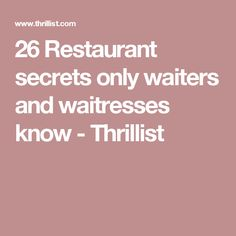 26 Restaurant secrets only waiters and waitresses know - Thrillist Server Hacks, Server Memes, Waitressing Tips, Server Life, Cocktail Waitress, Life Hacking, Dining Services, Food Service, Fine Dining