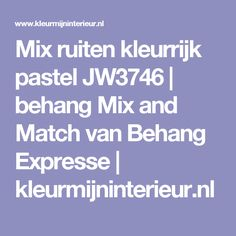 Mix ruiten kleurrijk pastel JW3746 | behang Mix and Match van Behang Expresse | kleurmijninterieur.nl