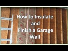 Insulate and Drywall Exterior Garage Wall : How to insulate and drywall a garage exterior wall