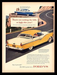 1956 Ford Victoria and Fairlane Fordor Advertisement Time Magazine June 25 1956 Vintage Art Prints, Vintage Ads, Vintage Advertisements, V8 Cars, Old Fashioned Cars, Volkswagen, Ford Classic Cars, Ford Fairlane, Car Advertising