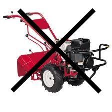 Why Not To Use A Rototiller In Your Garden - And How To Have A Great Garden This Year Without One!
