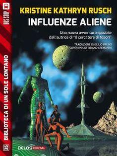 Prezzi e Sconti: #Influenze aliene autore kristine kathryn rusch  ad Euro 1.99 in #kristine kathryn rusch #Book avventura