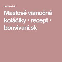 Maslové vianočné koláčiky • recept • bonvivani.sk