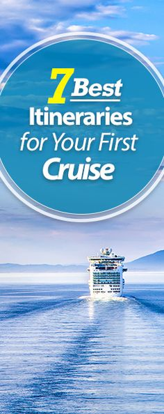The Best Trips You Can Go On For Your First Cruise!