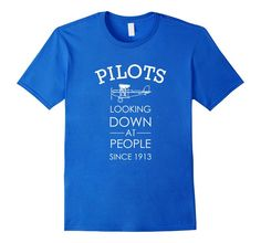 Amazon.com: Funny Pilot Shirt, Looking Down on People Since 1913 Gift: Clothing