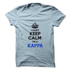 I cant keep calm Im a KAPPA - #baby gift #love gift. GET IT => https://www.sunfrog.com/Names/I-cant-keep-calm-Im-a-KAPPA.html?68278