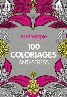 Art-thérapie : 100 coloriages anti-stress de Collectif, http://www.amazon.fr/dp/2012307140/ref=cm_sw_r_pi_dp_IH9Isb1KH3DWV
