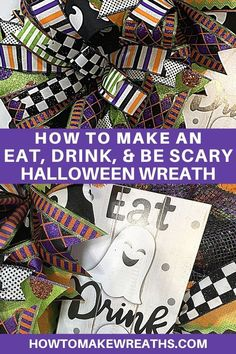 Learn how to make your own Eat, Drink, and Be Scary Halloween wreath with our tutorial! It's a fun Halloween decor for your front door! Scary Halloween Wreath, Halloween Ribbon, Holidays Halloween, Halloween Decorations, Wreath Making, Diy Wreath, How To Make Wreaths, How To Make Bows, Cute Ghost