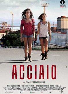 Acciaio (2013) | CB01.EU | FILM GRATIS HD STREAMING E DOWNLOAD ALTA DEFINIZIONE