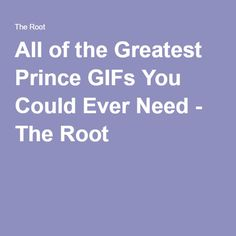 All of the Greatest Prince GIFs You Could Ever Need - The Root