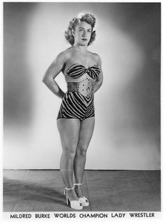 """""""Old School"""" Fit. One of the first female pro wrestlers, Mildred Burke"""
