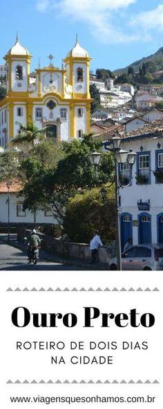 Roteiro de dois dias em Ouro Preto com dicas de hospedagem e passeios.