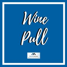 You searched for wine pull - Murad Auctions Wine Pull, Auction, Company Logo
