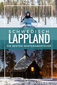 Schwedisch Lappland – 7 Abenteuer, die du erleben musst!