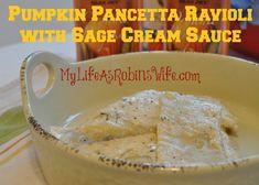 Amazing Pumpkin Pancetta Ravioli with Sage Cream Sauce on MyLifeAsRobinsWife.com