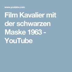 Film Kavalier mit der schwarzen Maske 1963 - YouTube