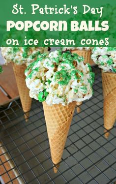 St. Patrick's Day Treats: Popcorn Balls on Ice Cream Cones. Fun for kids - no sticky fingers!