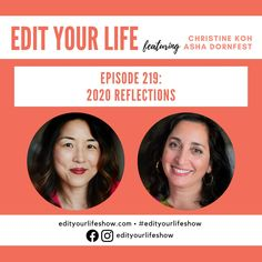 Edit Your Life podcast: 2020 reflections with Christine Koh and Asha Dornfest Minimalist Parenting, Leadership Conference, Happy Mom, Citizenship, Your Life, Have Time, Parenting Hacks, Grief, Self Care