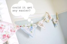 I love vintage fabrics. Now a fun way to display them! No-Sew Bunting Using Vintage Handkerchiefs by themotherhuddle: This is darling! No Sew Bunting, Bunting Garland, Fabric Bunting, Sewing Projects, Diy Projects, Vintage Handkerchiefs, Little Girl Rooms, Craft Activities, Diy Room Decor