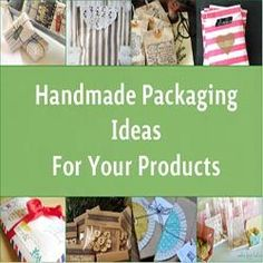 Handmade Packaging Ideas For Your Products http://www.craftmakerpro.com/business-tips/handmade-packaging-ideas-products/