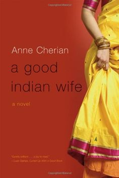 A Good Indian Wife: A Novel by Anne Cherian