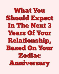 What You Should Expect In The Next 3 Years Of Your Relationship, Based On Your Zodiac Anniversary #relationships #life_hacks #attraction
