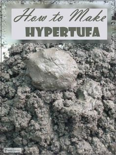 How to Make Hypertufa; tips & techniques for this unique garden craft How to Make Hypertufa; join in the fun and learn how to make this unique garden craft; use these instructions to make troughs, pinch pots and many more great hypertufa projects Diy Concrete Planters, Cement Art, Concrete Crafts, Concrete Garden, Cement Patio, Concrete Projects, Rustic Gardens, Unique Gardens, Diy Garden Projects