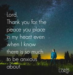 Thank You for the peace in my heart even though there is so much to be anxious about   https://www.facebook.com/TrustintheLord356/photos/1490886224298805
