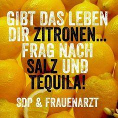 Sdp gibt das Leben dir Zitronen frag nach Salz und tequila