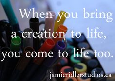 When you bring a creation to life, you come to life too. Words Quotes, Wise Words, Sayings, Qoutes, Life Quotes, What Is An Artist, Spiritual Formation, Business Motivational Quotes, Craft Quotes