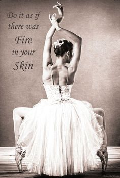 Do everything with so much passion that it feels like there is fire from the depth of your soul to your skin ~ created by Jovita