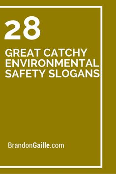 28 Great Catchy Environmental Safety Slogans