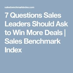 7 Questions Sales Leaders Should Ask to Win More Deals Sales Process, Insight, This Or That Questions