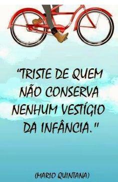 Triste de quem não conserva nenhum vestígio da infância. (Mário Quintana) #Frases #Pensamentos