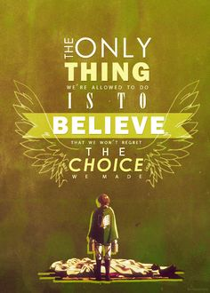 """""""The only thing that we're allowed to do, is to believe that we won't regret the choice we've made."""" - Levi"""